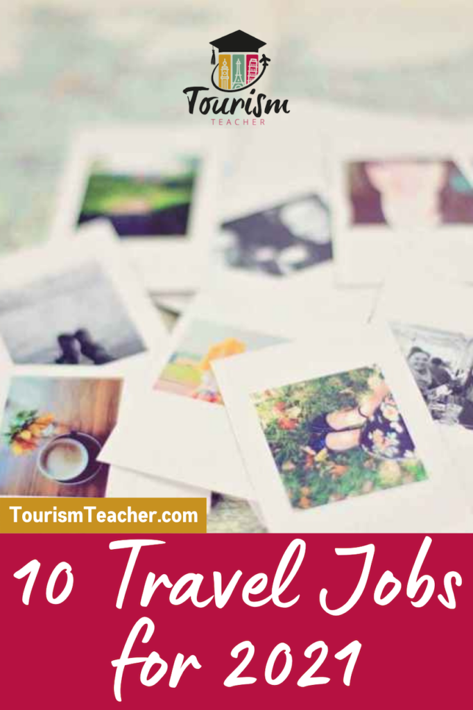 10 Jobs In Travel And Tourism That Will Be Big In 2021 And Beyond Tourism Teacher